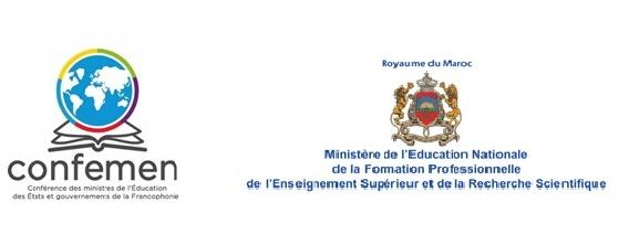 Conférence des ministres de l'Éducation des États et gouvernements de la Francophonie (CONFEMEN) et le Ministère de l'Éducation Nationale, de la Formation Professionnelle, de l'Enseignement Supérieur et de la Recherche Scientifique du Royaume du Maroc